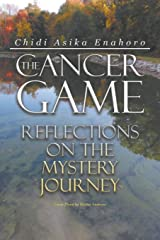 The Cancer Game: Reflections on the Mystery Journey Paperback