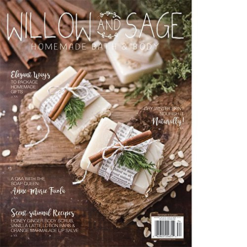Willow and Sage Homemade Bath & Body Magazine November / December / January - WInter 2018 (Made Book Winter Home)