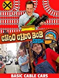 The Choo Choo Bob Show: Basic Cable Cars