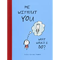 Me Without You, What Would I Do?: A Fill-In Love Journal (Sentimental Boyfriend or Girlfriend Gift, Things I Love About You Journal)