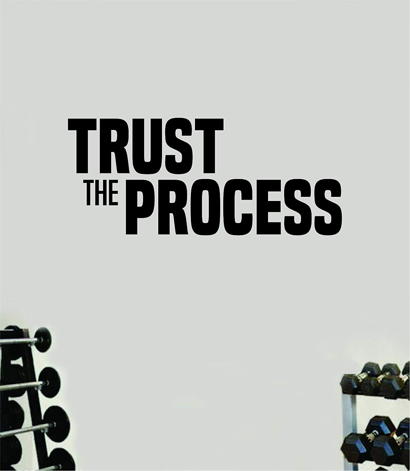 Trust The Process V3 Gym Quote Wall Decal Quote Sticker Vinyl Art Home Decor Room Bedroom Inspirational Motivational Fitness Lift Sports Health