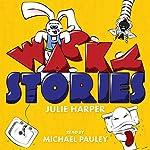 Wacky Stories: 10 Short Stories for Kids | Julie Harper