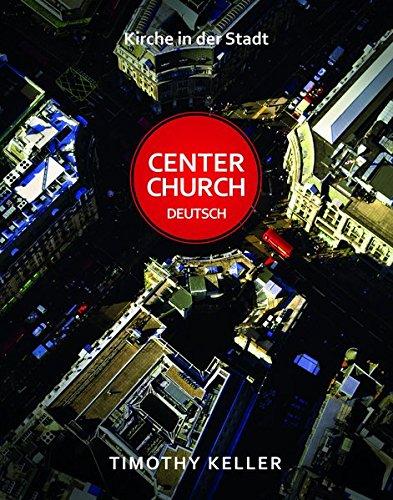 Center Church Deutsch von Karl-Heinz Vanheiden