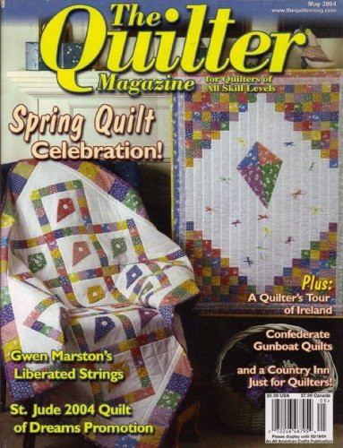 The Quilter Magazine For Quilters Of All Skill Levels May 2004