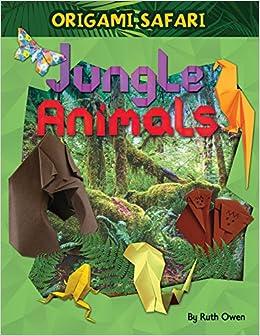 jungle animals origami safari ruth owen 9781477792391