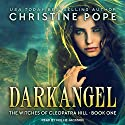 Darkangel: Witches of Cleopatra Hill Series, Book 1 Audiobook by Christine Pope Narrated by Hollie Jackson
