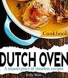 magnificent modern kitchen plan Dutch Oven Cookbook: A masterpiece of timeless recipes