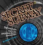 The Secret Subway, Martin W. Sandler, 1426304625