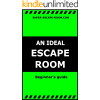 An ideal escape room: Tips for creating games for novice owners escape rooms. (English Edition)