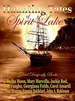 Haunting Tales of Spirit Lake by [Moon, Melba, Marvella, Mary, Rod, Jackie, Vaughn, Jodi, Fields, Georgiana, C. C. Ansardi, Monroe, Nan, Bakhtiari, Yasmin, Robinson, John]