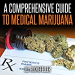A Comprehensive Guide to Medical Marijuana | J. D. Rockefeller