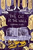 The Cat at the Wall, Deborah Ellis, 1554984912