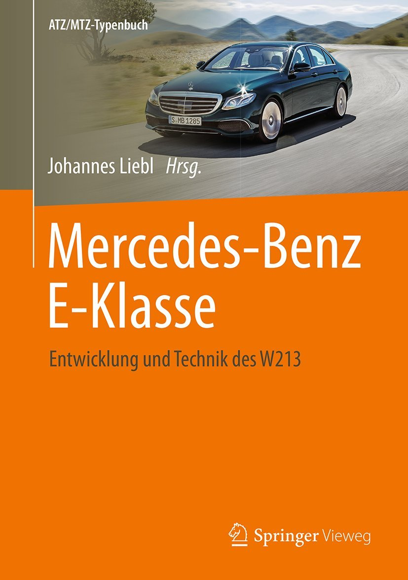 Mercedes-Benz E-Klasse: Entwicklung und Technik des W212 (ATZ/MTZ-Typenbuch)