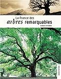 La France des arbres remarquables