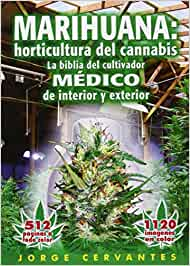 Marihuana: horticultura del cannabis. La biblia del cultivador médico de interior y exterior