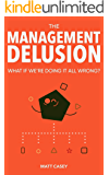 The Management Delusion: What if we're doing it all wrong?