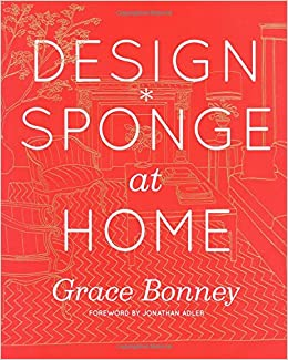 designsponge at home grace bonney 9781579654313 amazoncom books - Home Design Book