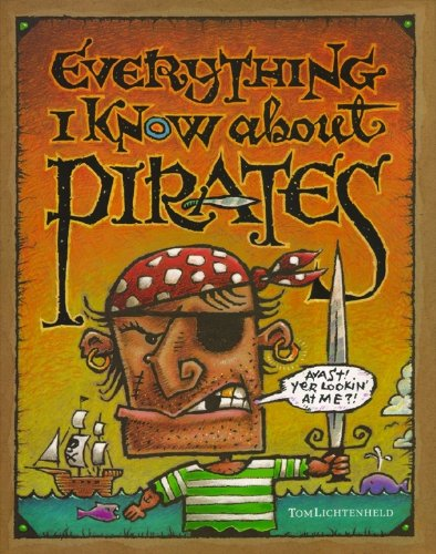 - Everything I Know About Pirates