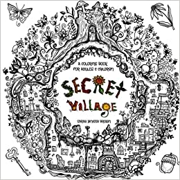 secret village a coloring book adventure beyond the garden gate beneath the forest floor among the hollow trees a mystery endures purse sized inspirational for ages 9 to adult volume 2