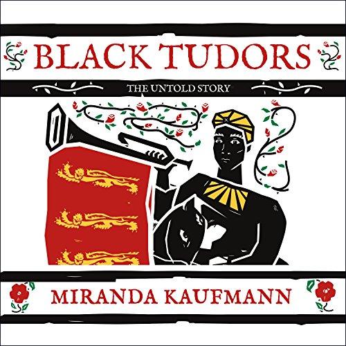 Black Tudors: The Untold Story by HighBridge Audio