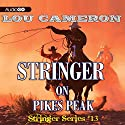 Stringer on Pikes Peak: Stringer, Book 13 Audiobook by Lou Cameron Narrated by Barry Press