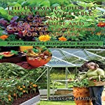 The Ultimate Guide to Raised Bed, Vegetable, Companion, Greenhouse, and Container Gardening for Beginners: Gardening Box Set #1   Lindsey Pylarinos