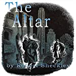 The Altar | Robert Sheckley