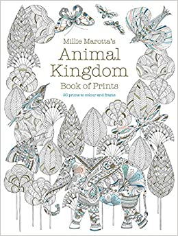 Animal Kingdom Book Of Prints Colouring Books Amazoncouk Millie Marotta 9781849944014