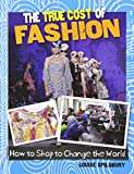 The True Cost of Fashion, Louise Spilsbury, 0778704831