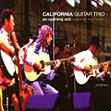 An Opening Act: On Tour With King Crimson -  California Guitar Trio, Audio CD