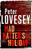Front cover for the book Mad Hatter's Holiday by Peter Lovesey