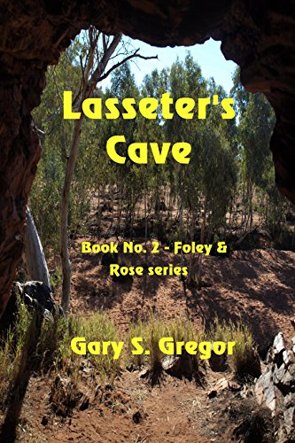 Lasseter's Cave (Foley & Rose Series Book 2) by [Gregor, Gary S.]