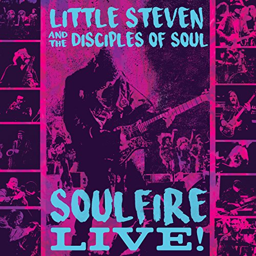 Soulfire Live! (Little Steven And The Disciples Of Soul Tour)