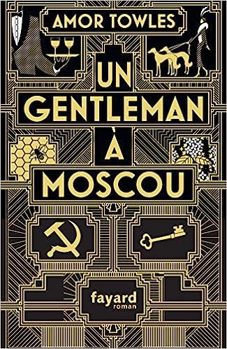 Un Gentleman à Moscou - Amor Towles (2018) sur Bookys