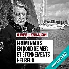 Promenades en bord de mer et etonnements heureux | Livre audio Auteur(s) : Olivier de Kersauson Narrateur(s) : Jean-Christophe Lebert