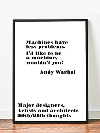 Amazon.com: Poster Andy Warhol, Machines Have Less Problems ...