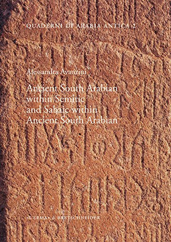 Ancient South Arabian within Semitic and Sabaic within Ancient South Arabian (Quaderni Di Arabia Antica)