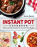 Instant Pot Cookbook: Quick and Easy Recipes For You and Your Family (Vegetables, Poultry, Pork, Beef, Fish & Seafood, Vegan, Beans & Grains, Desserts)