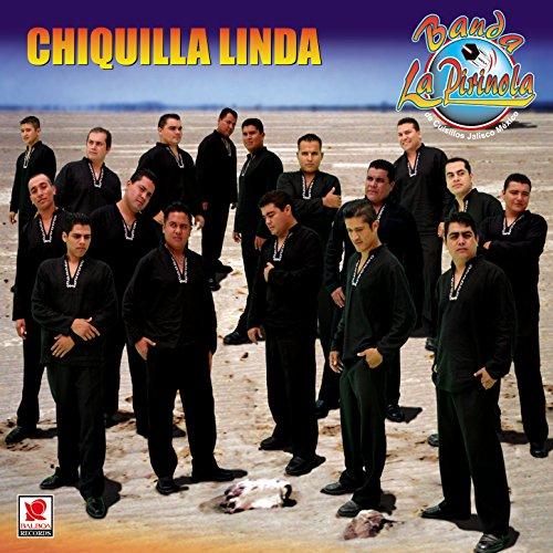 Chiquilla Linda - Banda La Pirinola