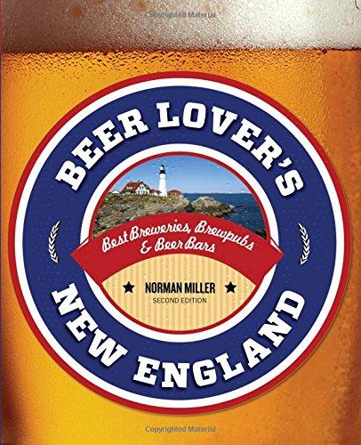 Beer Lover's New England: Best Breweries, Brewpubs & Beer Bars (Beer Lovers (Buffalo Beer)