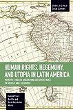 Human Rights, Hegemony, and Utopia in Latin