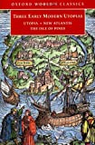Image of Three Early Modern Utopias: Thomas More: Utopia / Francis Bacon: New Atlantis / Henry Neville: The Isle of Pines (Oxford World's Classics)