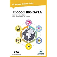 Hadoop BIG DATA: Interview Questions You'll Most Likely Be Asked: 11 (Job Interview Questions)