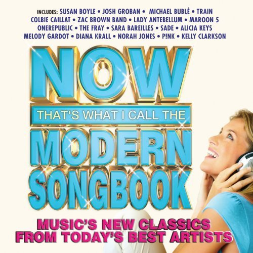 Now That's what I Call The Modern Songbook by Various Artists, Susan Boyle, Josh Groban, Michael Buble, Train, Alicia Keys, La ()