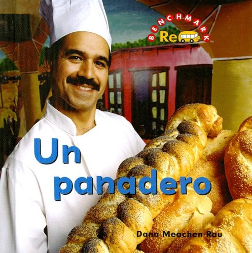 Un Panadero / Baker (Benchmark Rebus) (Spanish Edition) by Benchmark Books