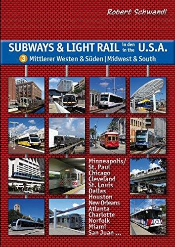 - Subways & Light Rail in den USA 3: Mittlerer Westen & Süden - Midwest & South: U-Bahn, Stadtbahn, Straßenbahn von Chicago über Dallas und New Orleans bis Miami