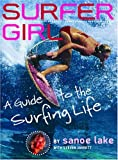 Surfer Girl: A Guide to the Surfing Life