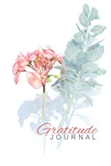 Gratitude Journal | Pink and White Flowers: Develop a Lifestyle of Gratitude (21/90 Rule) Paperback