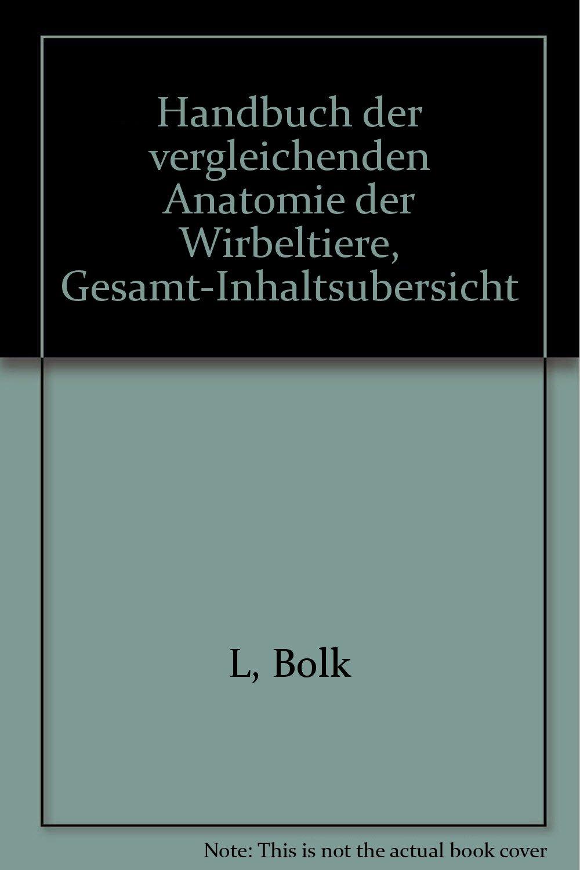 Handbuch der vergleichenden Anatomie der Wirbeltiere, Gesamt ...