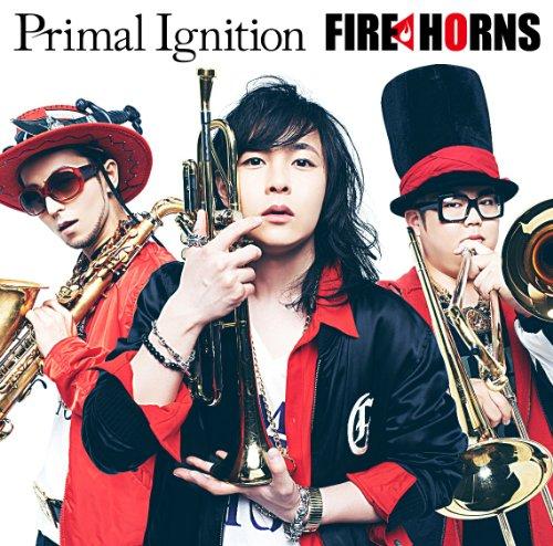 ファイヤー・ホーンズ、湯本淳希、ジュニア / Primal Ignition